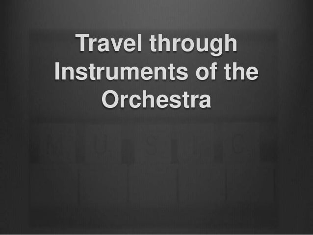 Travel throughInstruments of the     Orchestra
