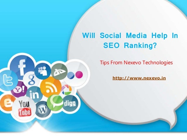 Will Social Media Help In SEO Ranking? Tips From Nexevo Technologies http://www.nexevo.in
