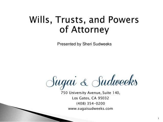 Presented by Sheri Sudweeks  750 University Avenue, Suite 140, Los Gatos, CA 95032 (408) 354-0200 www.sugaisudweeks.com 1