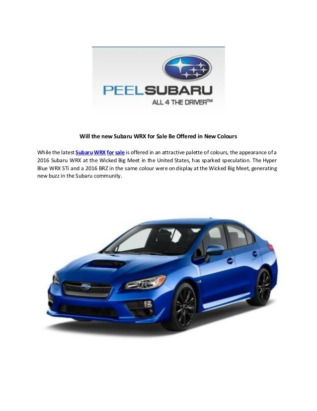 Will the new Subaru WRX for Sale Be Offered in New Colours While the latest ​Subaru WRX for sale is offered in an ...