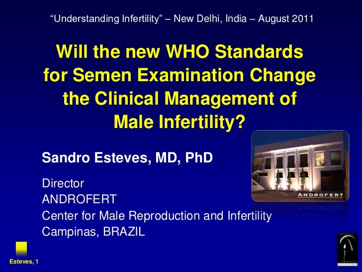 """Understanding Infertility"" – New Delhi, India – August 2011<br />Will the new WHO Standards<br />for Semen Examination Ch..."