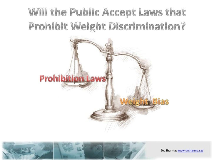 Will the Public Accept Laws that Prohibit Weight Discrimination?<br />Prohibition Laws<br />Weight  Bias<br />
