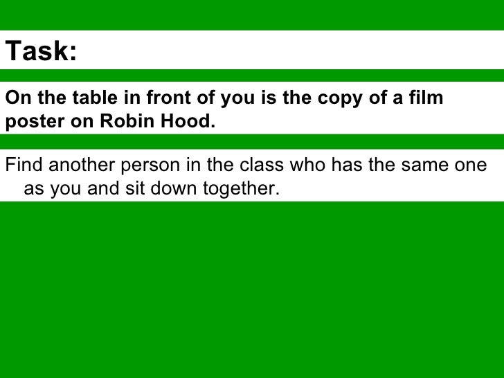 Task: On the table in front of you is the copy of a film poster on Robin Hood. Find another person in the class who has th...