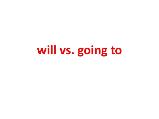 will vs. going to