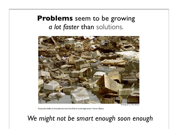 Will we be smart enough soon enough  - putting civic intelligence into practice.key Slide 3