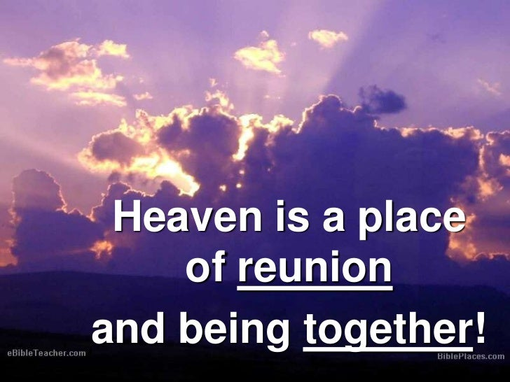 together in heaven Best answer: i want us to be together in heaven you may have a fancy car, a brand new house that shines by far you may live to be a hundred years old.