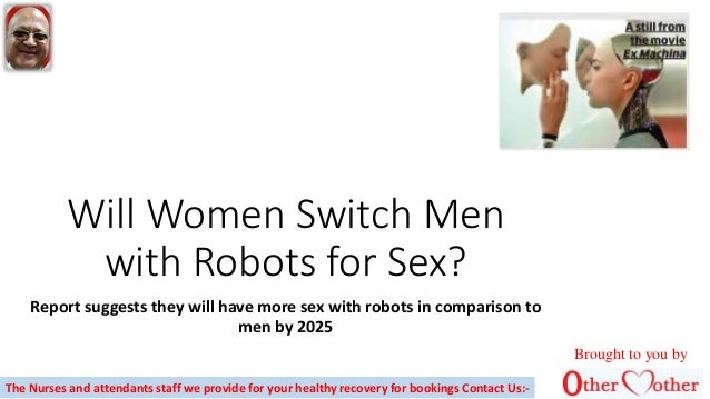 Will Women Switch Men with Robots for Sex? Report suggests they will have more sex with robots in comparison to men by 202...