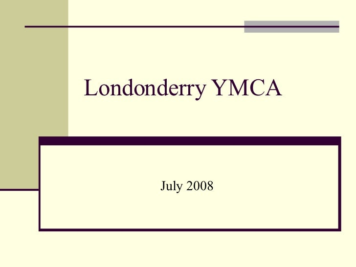 Londonderry YMCA July 2008
