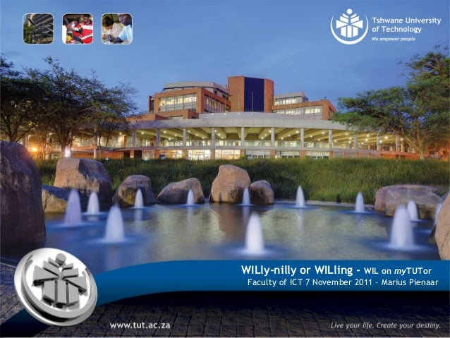 WILly-nilly or WILling - WIL on myTUTor Faculty of ICT 7 November 2011 – Marius Pienaar