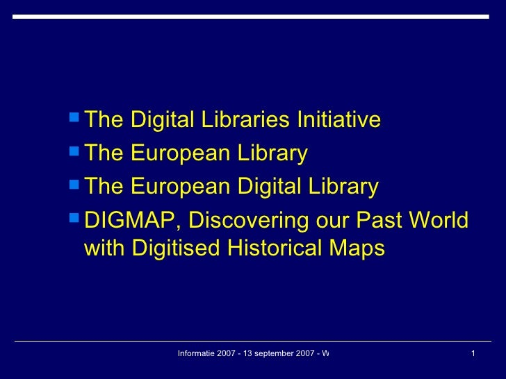 <ul><ul><li>The Digital Libraries Initiative </li></ul></ul><ul><ul><li>The European Library </li></ul></ul><ul><ul><li>Th...