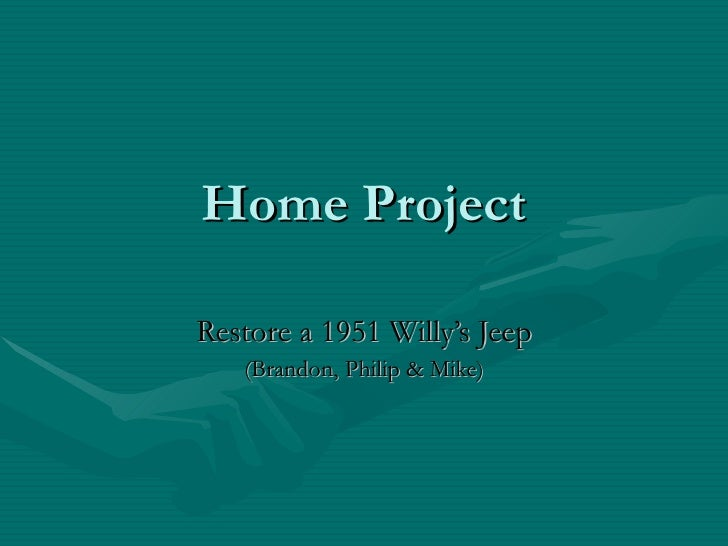 Home Project Restore a 1951 Willy's Jeep (Brandon, Philip & Mike)