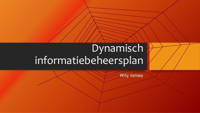Dynamisch informatiebeheersplan Willy Vallaey