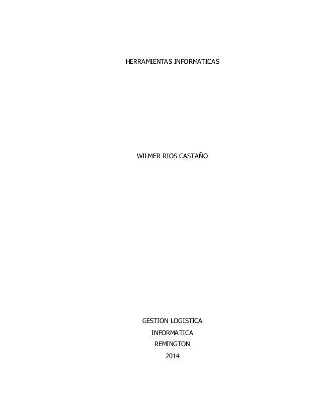 HERRAMIENTAS INFORMATICAS  WILMER RIOS CASTAÑO  GESTION LOGISTICA  INFORMATICA  REMINGTON  2014