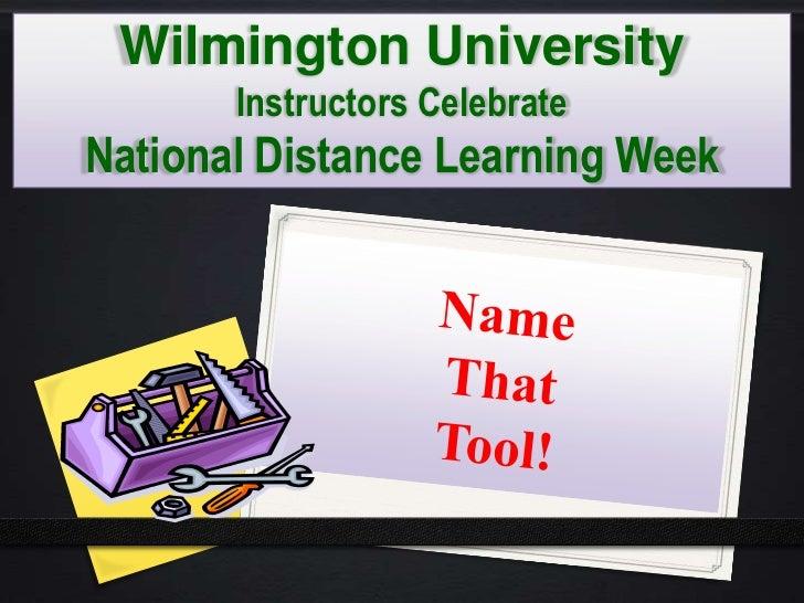 Wilmington University       Instructors CelebrateNational Distance Learning Week