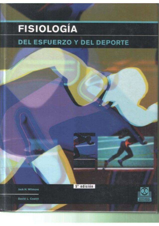 Wilmore, jack h. & costill, david l.   fisiología del esfuerzo y del deporte (5ed)