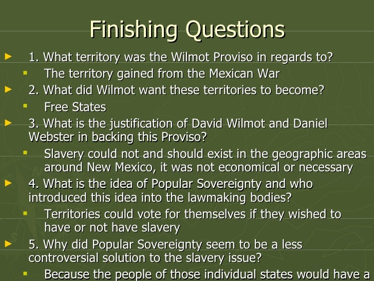 david wilmot provisioned slavery should not exist in any territory in mexico Wilmot's proviso david wilmot if he was not opposed to slavery, why would wilmot propose to the acquisition of any territory from the republic of mexico by.