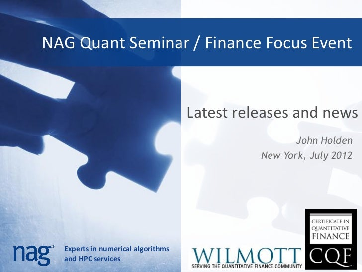NAG Quant Seminar / Finance Focus Event                                    Latest releases and news                       ...