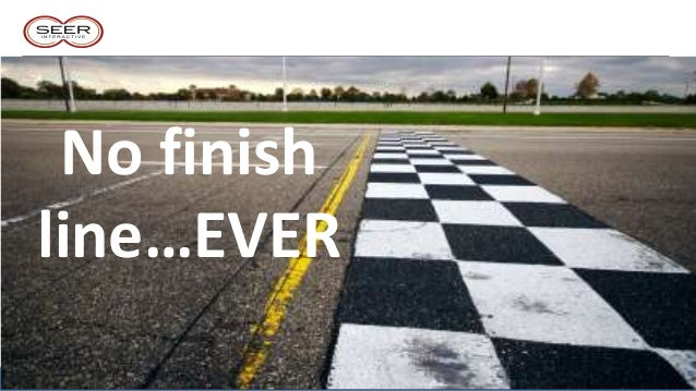 No finishline…EVER