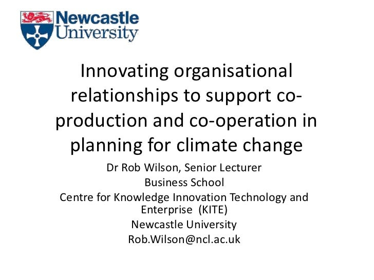 Innovating organisational  relationships to support co-production and co-operation in  planning for climate change        ...