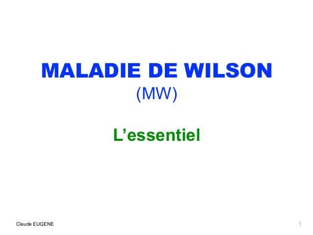 MALADIE DE WILSON (MW) L'essentiel Claude EUGENE 1