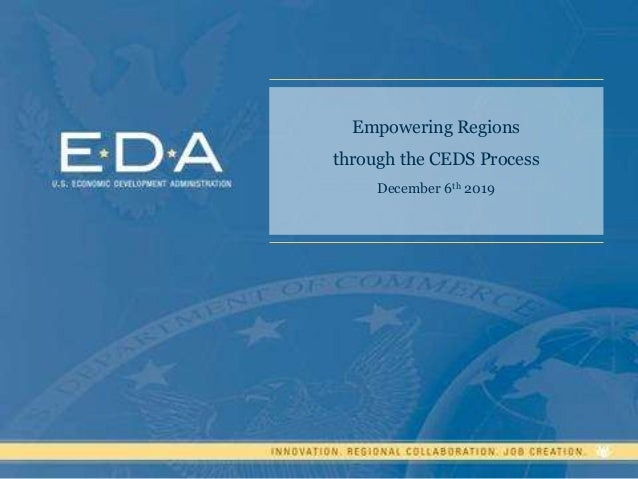 Empowering Regions through the CEDS Process December 6th 2019
