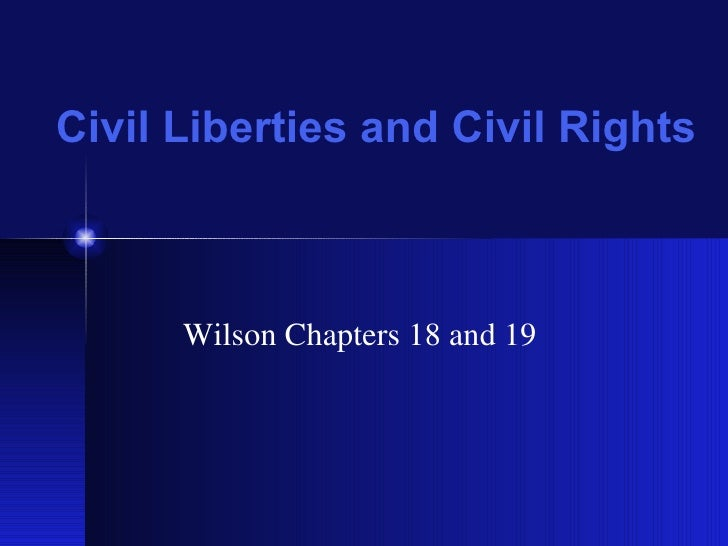 Civil Liberties and Civil Rights Wilson Chapters 18 and 19