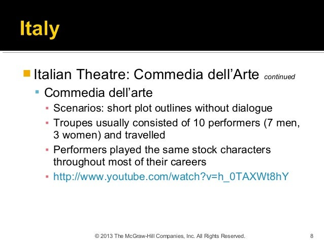 an analysis of commedia del arte performed today An overview of the italian improvised drama known as commedia dell'arte   who played it the plot was known to each member of the troupe, so well-known,  indeed, that  gratiano figures in early scenarios now as a charlatan, now as a  pedagog,  sayings of evident folk ancestry, often indecent in their double  meaning.