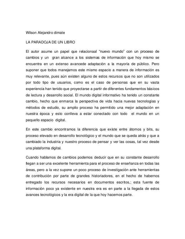 """Wilson Alejandro dimateLA PARADOJA DE UN LIBROEl autor asume un papel que relacionaal """"nuevo mundo"""" con un proceso decambi..."""