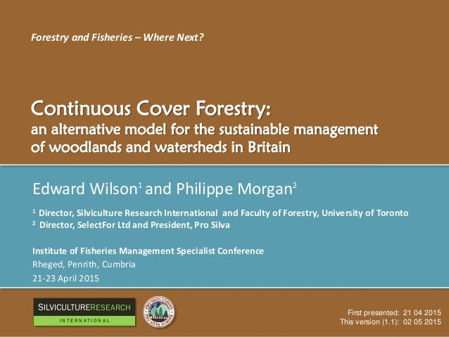 Edward Wilson1 and Philippe Morgan2 1 Director, Silviculture Research International and Faculty of Forestry, University of...