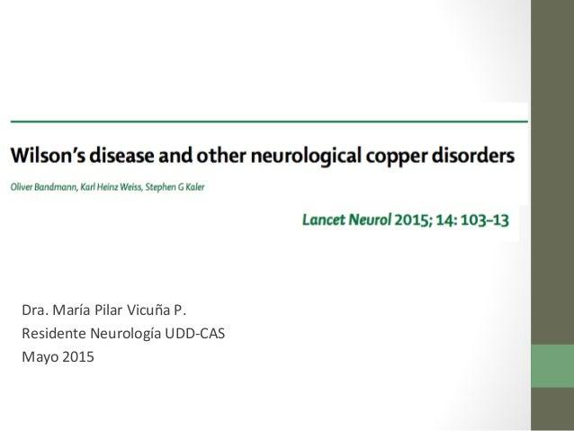 Dra. María Pilar Vicuña P. Residente Neurología UDD-CAS Mayo 2015