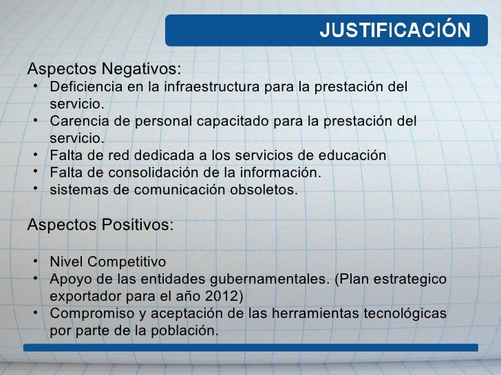 <ul><li>Aspectos Negativos: </li></ul><ul><ul><li>Deficiencia en la infraestructura para la prestación del servicio. </li>...