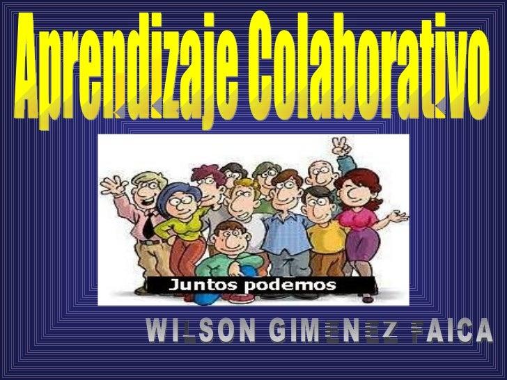 Aprendizaje Colaborativo WILSON GIMENEZ FAICA