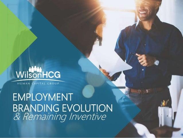 EMPLOYMENT BRANDING EVOLUTION & Remaining Inventive