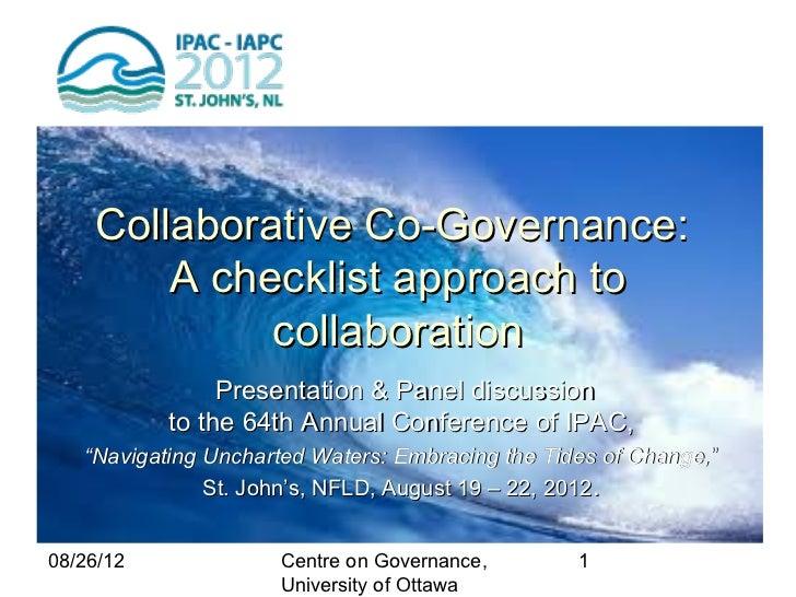 Collaborative Co-Governance:        A checklist approach to             collaboration                Presentation & Panel ...