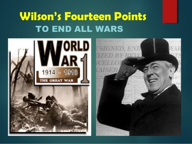 14 points Wilson's fourteen points, 1918 the immediate cause of the united states' entry into world war i in april 1917 was the german announcement of unrestricted submarine warfare and the.
