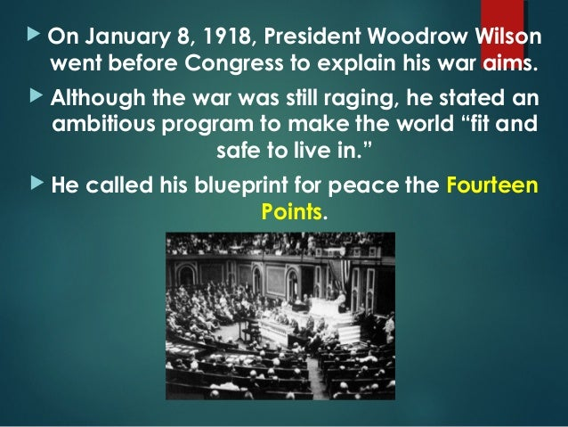 president woodrow wilson and his 14 point system Woodrow wilson, a leader of the progressive movement, was the 28th president of the united states (1913-1921) after a policy of neutrality at the outbreak.