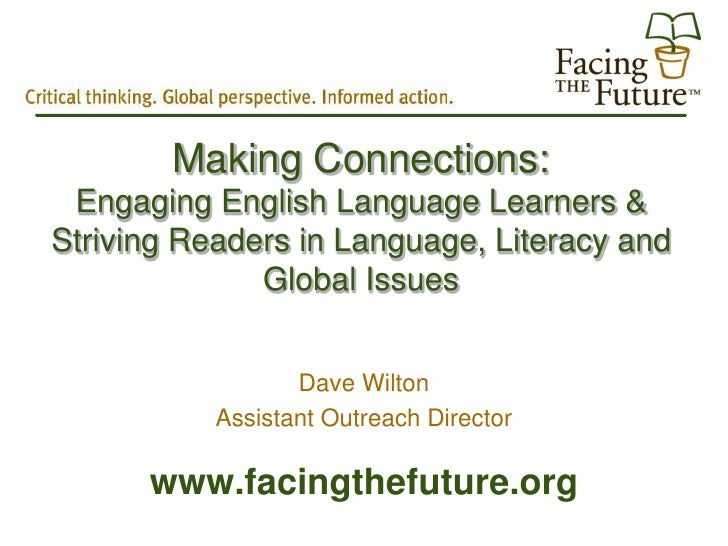Making Connections:  Engaging English Language Learners & Striving Readers in Language, Literacy and               Global ...