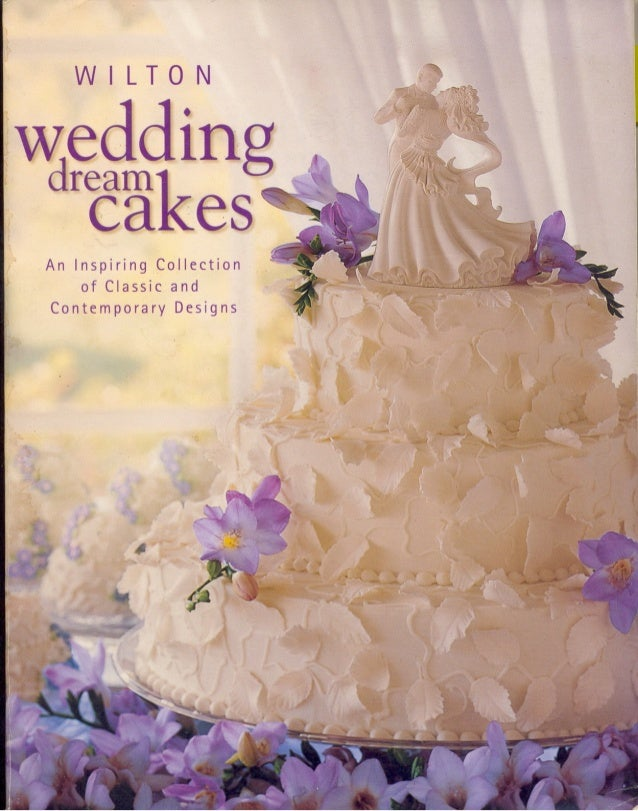 Wilton Wedding Dream Cakes