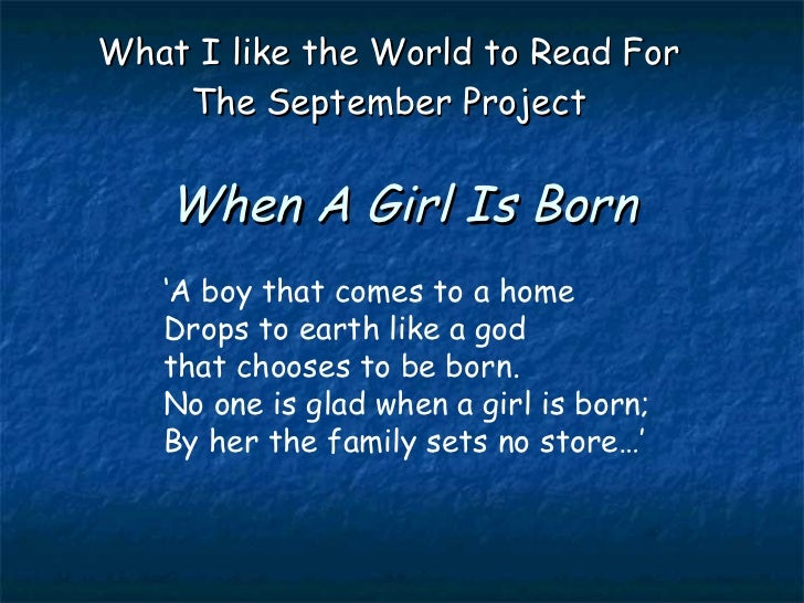 When A Girl Is Born What I like the World to Read For The September Project ' A boy that comes to a home Drops to earth li...