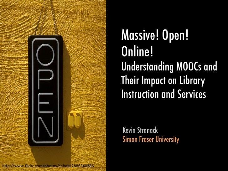 Massive! Open!                                                   Online!                                                  ...