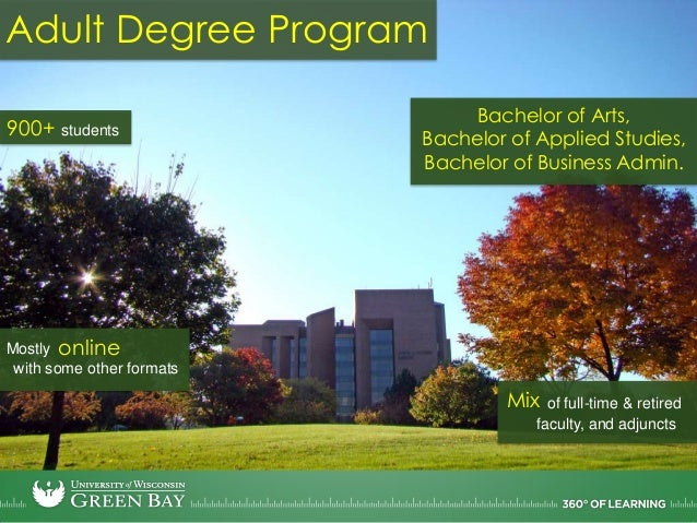 Adult Degree Program900+ studentsBachelor of Arts,Bachelor of Applied Studies,Bachelor of Business Admin.onlinewith some o...