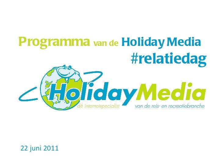 Programma   van de   Holiday Media 22 juni 2011 #relatiedag