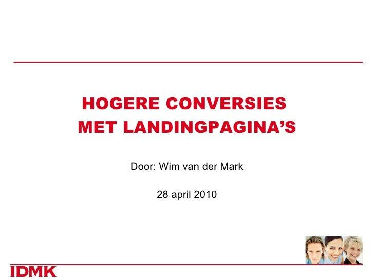 HOGERE CONVERSIES  MET LANDINGPAGINA'S Door: Wim van der Mark 28 april 2010