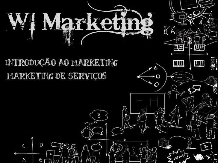 WI MarketingIntrodução ao Marketing Marketing de Serviços