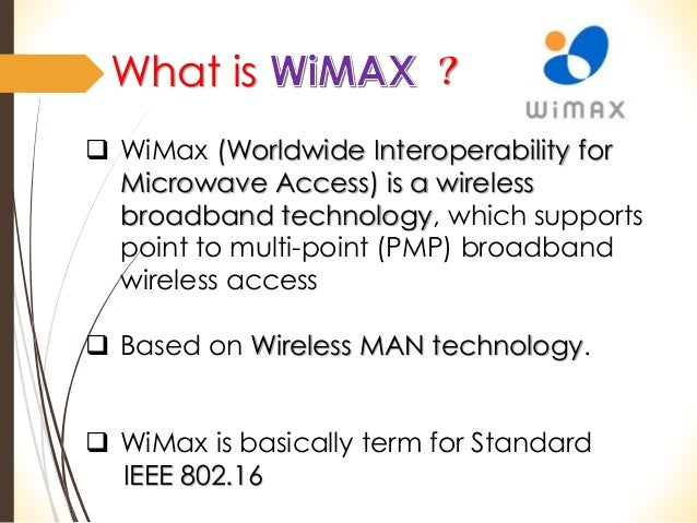 wimax is a wireless broadband information technology essay Wimax technology is designed for technology for broadband wireless access provides a global he has published numerous journal and conference papers.