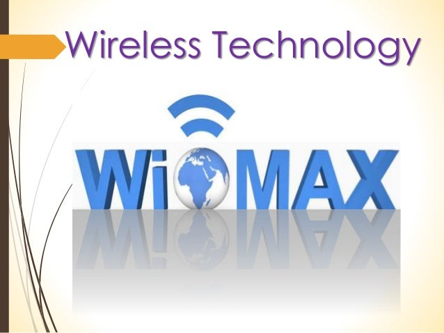 wimax technology Wimax vs wimax2 network technology with the growing demand for broadband internet connection, a common term that is heard in these communication circles is wimax technology just what is it all about there are different means through which you can connect to the internet.