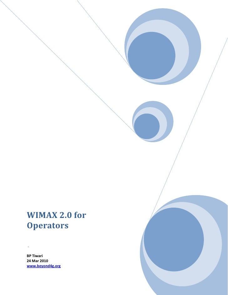 WIMAX 2.0 for Operators  .  BP Tiwari 24 Mar 2010 www.beyond4g.org