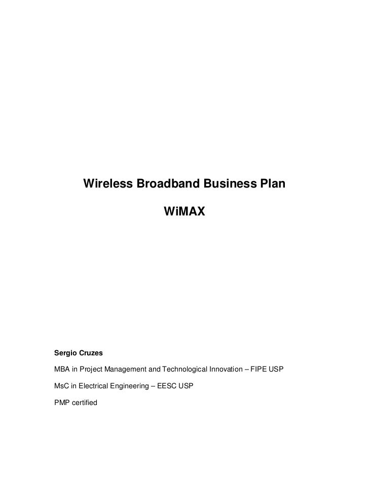 Wireless Broadband Business Plan                               WiMAXSergio CruzesMBA in Project Management and Technologic...