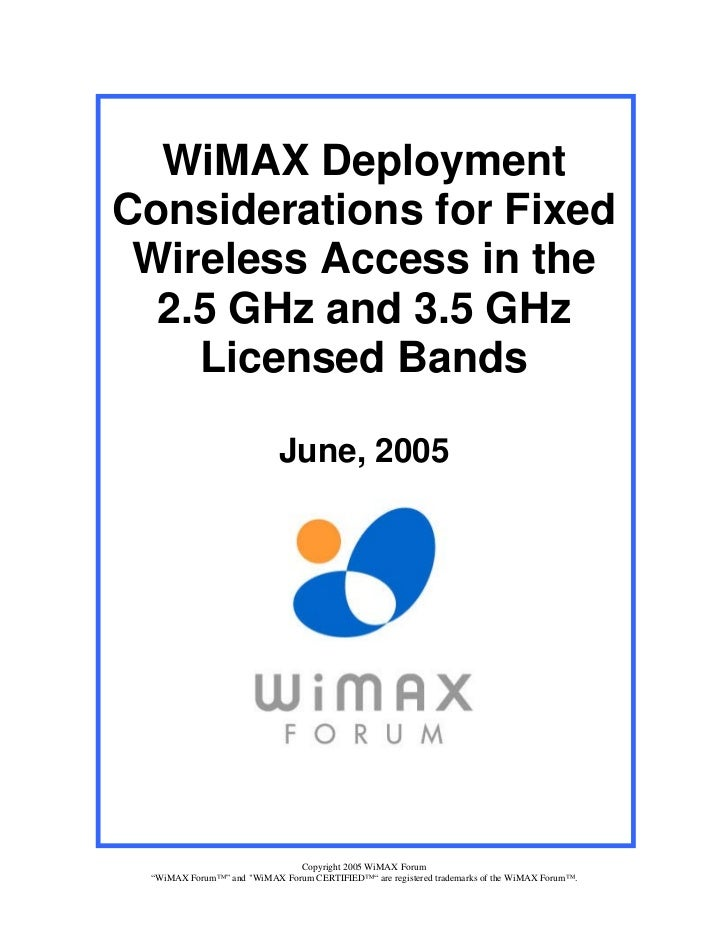 WiMAX DeploymentConsiderations for Fixed Wireless Access in the  2.5 GHz and 3.5 GHz    Licensed Bands                    ...