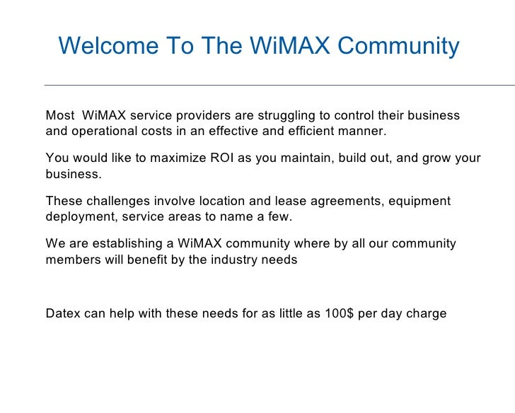 Welcome To The WiMAX Community <ul><li>Most  WiMAX service providers are struggling to control their business and operatio...